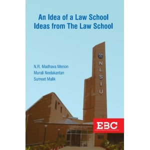 EBC's An Idea of a Law School Ideas from The Law School [HB] by N. R. Madhava Menon, Murali Neelakantan & Sumeet Malik