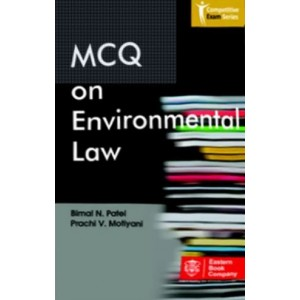 EBC's MCQ on Environmental Law by Prof. (Dr.) Bimal N. Patel, Prachi V. Motiyani | Competitive Exam Series [Edn. 2020]