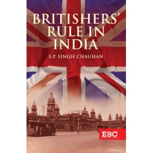 EBC's Britishers Rule in India [HB] by S. P. Singh Chauhan