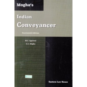 Mogha's Indian Conveyancer by M. C. Agarwal & G. C. Mogha - Eastern Law House, Kolkatta