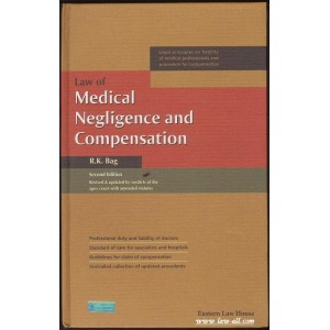 Eastern Law House's Law of Medical Negligence & Compensation by R.K. Bag