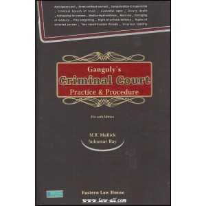 Ganguly's Criminal Court Practice & Proedure by M. R. Mallick, Sukumar Ray for Eastern Law House