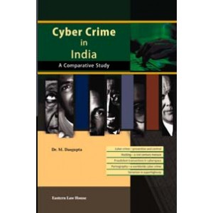 Eastern Law House's Cyber Crime in India A Comparative Study by Dr. M. Dasgupta