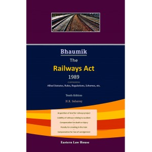 Eastern Law House's Bhaumik The Railways Act 1989 [HB]by H. K. Saharay