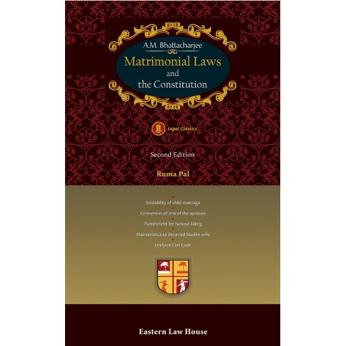 Eastern Law House's Matrimonial Laws and the Constitution [HB] by A. M. Bhattacharjee & Ruma Pal