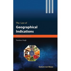 Eastern Law House's The Law of Geographical Indications Rising above the Horizon [HB] by Vandana Singh