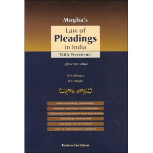 Mogha's Law of Pleadings in India with Precedents [HB] by S. N. Dhindra & G. C. Mogha - Eastern Law House