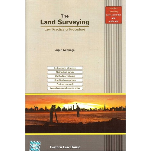 Eastern Law House's The Land Surveying - Law, Practice & Procedure by Arjun Kanungo