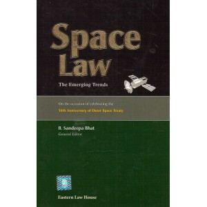 Eastern Law House's Space Law - The Emerging Trends [HB] by B. Sandeepa Bhat