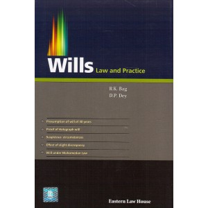 Wills Law & Practice by R. K. Bag & D. P. Dey | Eastern Law House