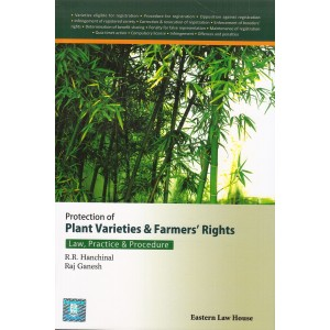Protection of Plant Varieties & Farmers Rights Law, Practice & Procedure by R. R. Hanchinal & Raj Ganesh | Eastern Law House