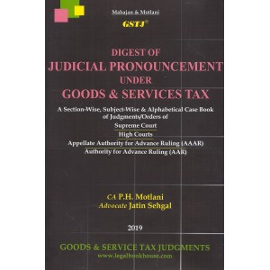 GSTJ's Digest of Judicial Pronouncement under Goods & Services Tax [HB] by CA. P. H. Motlani, Adv. Jatin Sehgal