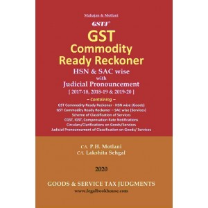 GSTJ's GST Commodity Ready Reckoner HSN & SAC wise with Judicial Pronouncement by CA. P. H. Motlani, CA. Lakshita Sehgal