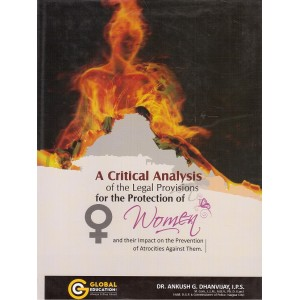 Global Education's A Critical Analysis of the Legal Provisions for the Protection of Women by Dr. Ankush G. Dhanvijay