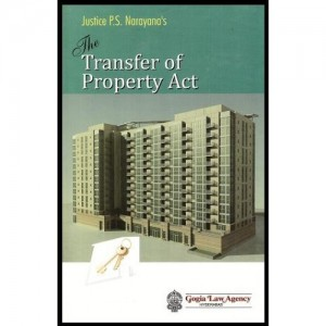 Gogia Law Agency's Transfer of Property Act [HB] by Justice P. S. Narayana