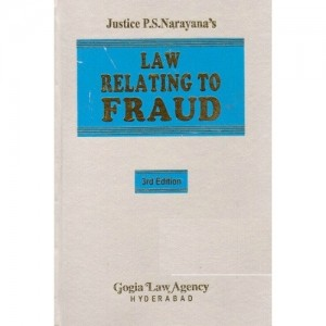 Gogia Law Agency's Law Relating to Fraud [HB] by Justice P. S. Narayana
