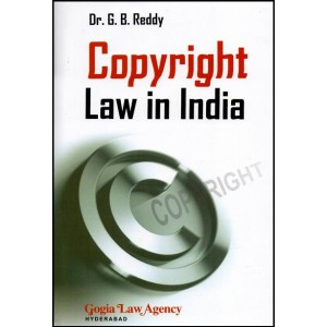 Gogia Law Agency's Copyright Law in India by Dr. G. B. Reddy