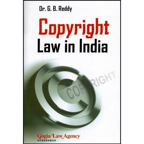 Gogia Law Agency's Copyright Law in India by Dr. G. B. Reddy (2nd Edition, Oct. 2014)