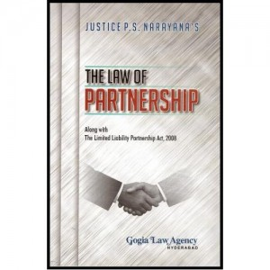 Law of Partnership along with Limited Liability Partnership Act, 2008 [HB] by Justice P.S. Narayana, Gogia Law Agency