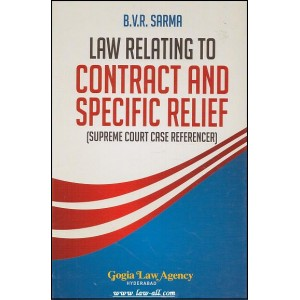 Gogia Law Agency's Law Relating to Contract and Specific Relief by Adv. B.V.R. Sarma