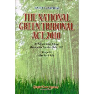 Gogia Law Agency's The National Green Tribunal (NGT)  Act, 2010 [HB] by Justice P.S. Narayana