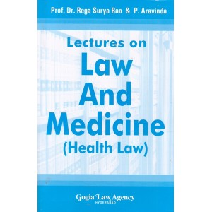 Dr. Rega Surya Rao's Lectures on Law and Medicine (Health Law) by Gogia Law Agency