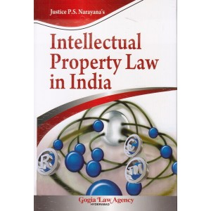 Gogia Law Agency's Intellectual Property Law in India [HB] by Justice P.S. Narayana [IPR]