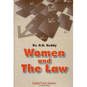 Gogia Law Agency's Women and The Laws [HB] by Dr. G. B. Reddy
