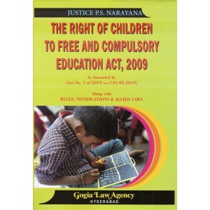Gogia Law Agency's The Right of Children to Free and Compulsory Education Act, 2009 [HB] by Justice P. S. Narayana