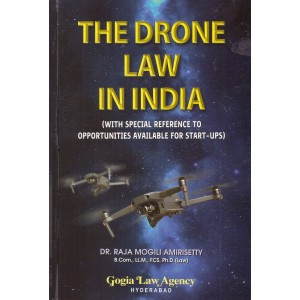 Gogia Law Agency's The Drone Law in India [HB] by Dr. Raja Mogili Amirisetty