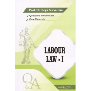 Gogia Law Agency's Questions & Answers on Labour Law I for BA. LL.B & LL.B by Prof. Dr. Rega Surya Rao