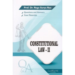 Gogia Law Agency's Questions & Answers on Constitutional Law II for BA. LL.B & LL.B by Prof. Dr. Rega Surya Rao