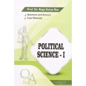 Gogia Law Agency's Questions & Answers on Political Science I for BA. LL.B & LL.B by Prof. Dr. Rega Surya Rao