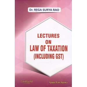 Dr. Rega Surya Rao's Lectures on Law of Taxation including GST for LLB (3 & 5 Years)  & LL.M by Gogia Law Agency