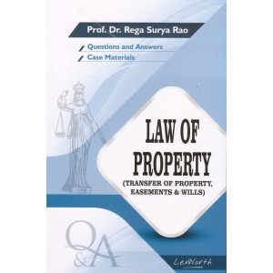 Gogia Law Agency's Questions & Answers on Law of Property [Transfer of Property, Easement & Wills] for LL.B by Prof. Dr. Rega Surya Rao