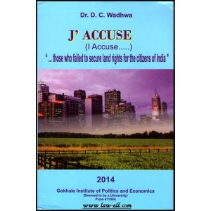 "Dr. D. C. Wadhwa's J'Accuse (I Accuse.....) ""...Record of Land Rights by Gokhale Institute of Politics and Economics, Pune"