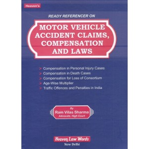 Heaven's Ready Referencer on Motor Vehicle Accident claims, Compensation And Laws by Ram Vilas Sharma