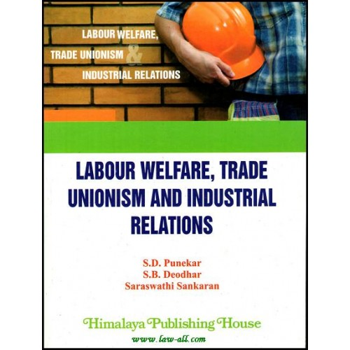 Himalaya's Labour Welfare, Trade Unionism and Industrial Relations by S D Punekar, S B Deodhar & Saraswathi Sankara