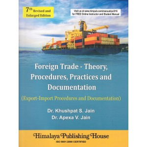 Himalaya's Foreign Trade - Theory, Procedures, Practices and Documentation by Dr. Khuspat S. Jain & Dr. Apexa V. Jain