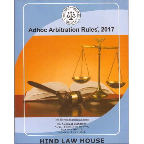 Hind Law House's Adhoc Arbitration Rules, 2017 by Mr. Nishikant Deshpande