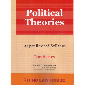 Hind Law House's Political Theories for BA. LL.B [New Syllabus] by Rohini C. Mudholkar
