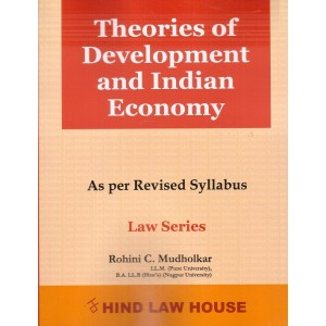 Hind Law House's Theories of Development and Indian Economy for BA. LL.B & LL.B [New Syllabus] by Rohini C. Mudholkar