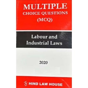 Hind Law House's Multiple Choice Questions [MCQ] on Labour & Industrial Laws [Edn. 2020]