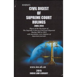 India Law Library's Civil Digest of Supreme Court Rulings 2005-2014 [HB] By R. C. Khera