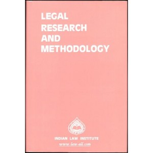 Indian Law Institute's Legal Research & Methodology for BSL, LL.B & LL.M by S. K. Verma & M. Afzal Wani