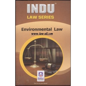 Indu Publication's Environmental Law for BSL &LLB by Prof. R. Kumar