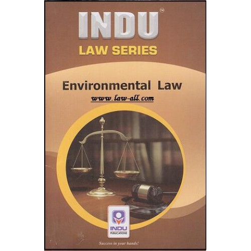 Environmental Law for BSL & LLB (Oct 2015 Edn.) by Prof. R. Kumar, Indu Publications