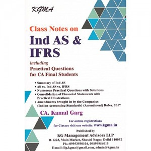 KGMA's Class Notes on IND AS & IFRS including Practical Questions for CA Final Nov. 2017 Exam by CA. Kamal Garg