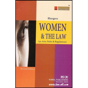 Kamal Publishers - Lawmann's Women & The Law (42 Acts, Rules & Regulations) by Adv. M. L. Bhargava