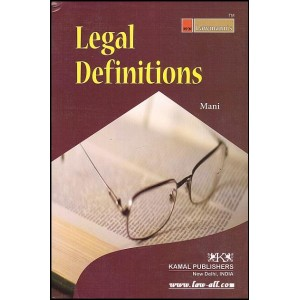 Kamal Publishers - Lawmann's Dictionary of Legal Definitions by Adv. Kant Mani